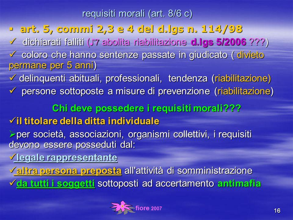 fiore 2007 16 requisiti morali (art. 8/6 c) art. 5, commi 2,3 e 4 del d.lgs n.
