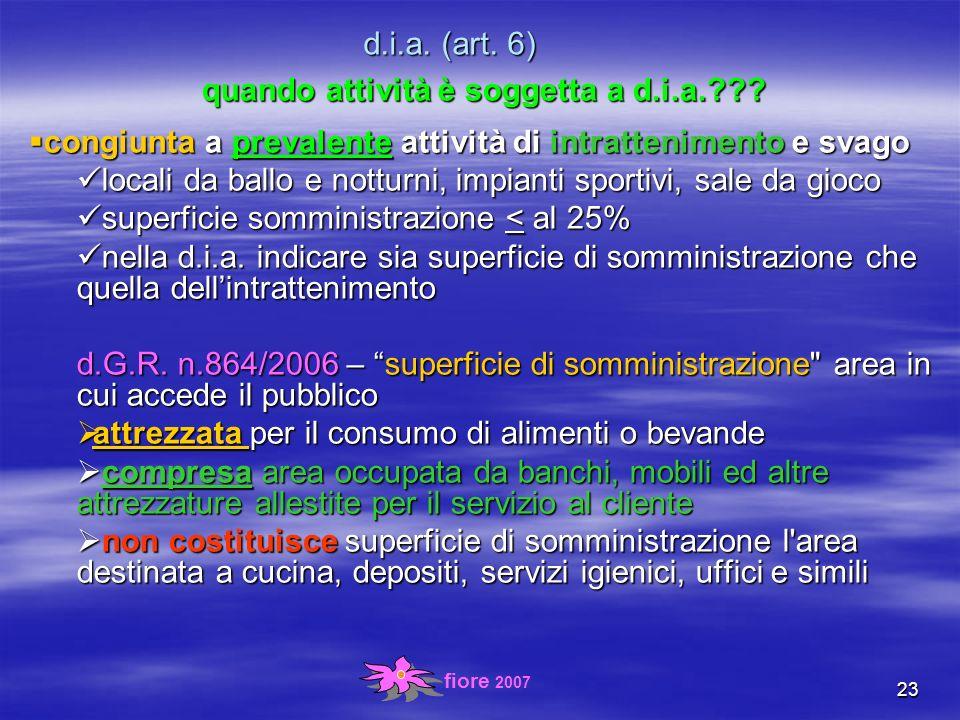 fiore 2007 23 d.i.a. (art. 6) quando attività è soggetta a d.i.a. .