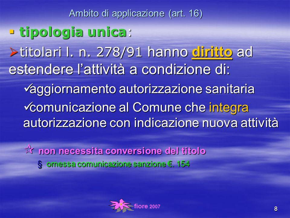 fiore 2007 8 Ambito di applicazione (art. 16) t tipologia unica: itolari l.