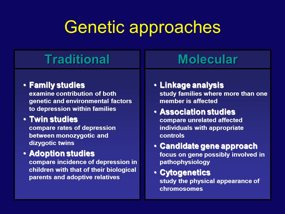Genetic approaches Traditional Family studiesFamily studies examine contribution of both genetic and environmental factors to depression within famili