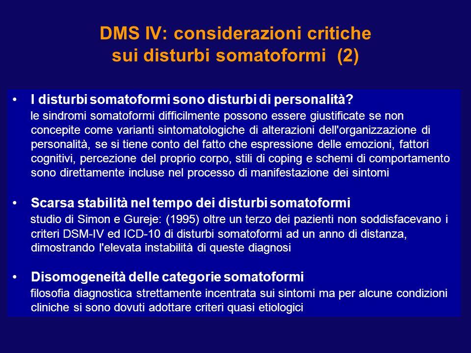 DMS IV: considerazioni critiche sui disturbi somatoformi (2) I disturbi somatoformi sono disturbi di personalità? le sindromi somatoformi difficilment