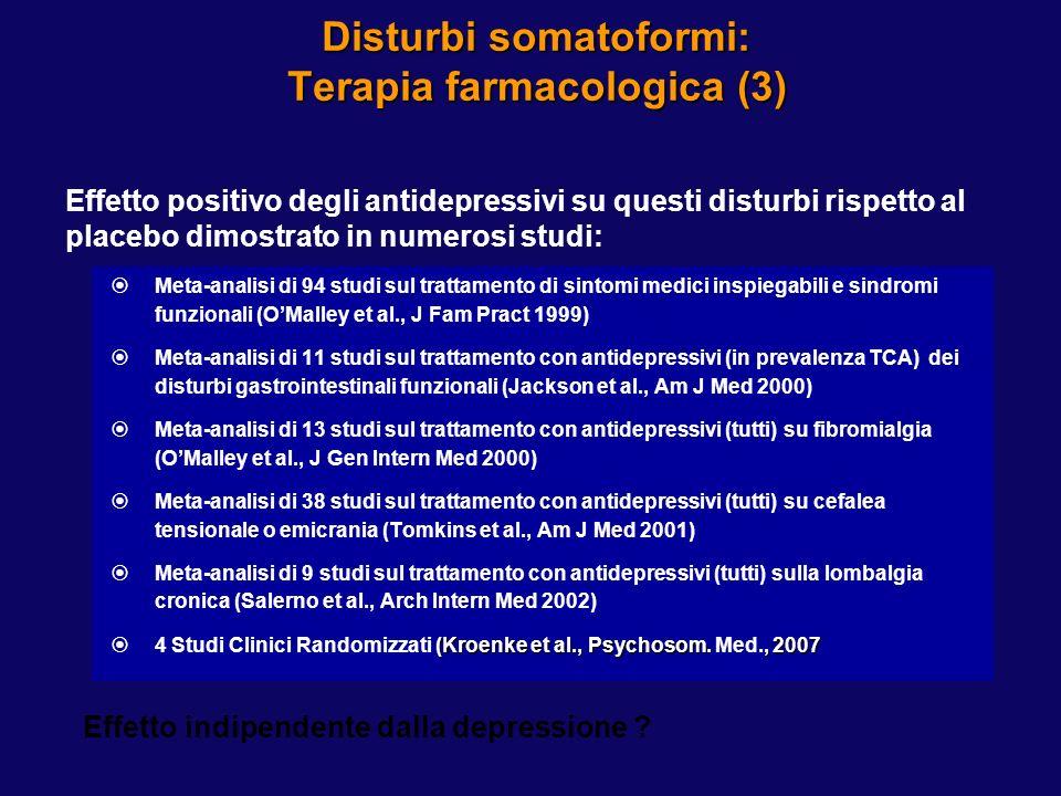 Disturbi somatoformi: Terapia farmacologica (3) Meta-analisi di 94 studi sul trattamento di sintomi medici inspiegabili e sindromi funzionali (OMalley