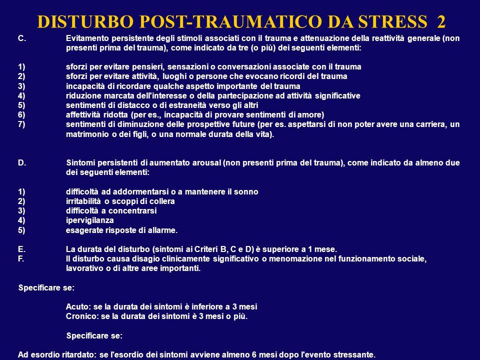 C.Evitamento persistente degli stimoli associati con il trauma e attenuazione della reattività generale (non presenti prima del trauma), come indicato