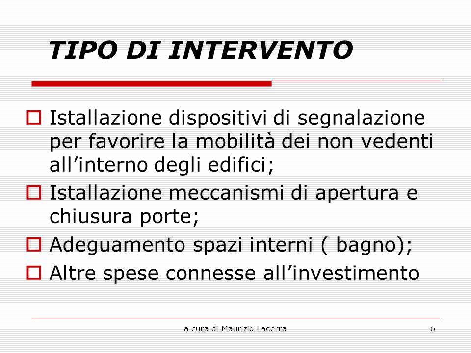 a cura di Maurizio Lacerra17 f) Imprese commerciali che nella unità locale hanno, tra gli addetti, un soggetto diversamente abile assunto tempo indeterminato.