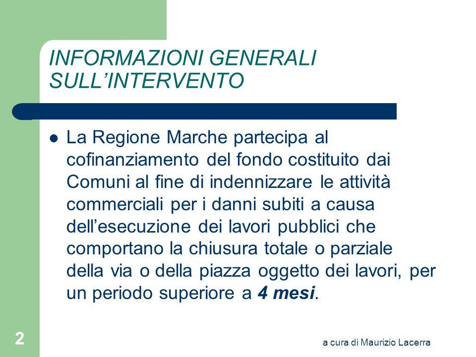 a cura di Maurizio Lacerra 2 INFORMAZIONI GENERALI SULLINTERVENTO La Regione Marche partecipa al cofinanziamento del fondo costituito dai Comuni al fi