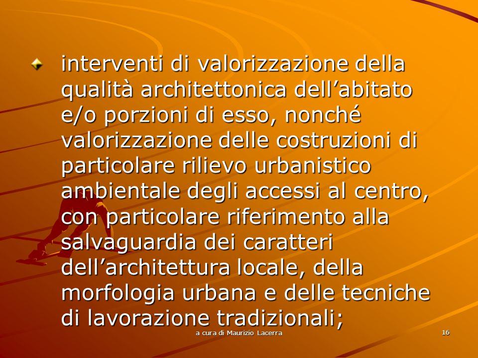 a cura di Maurizio Lacerra 17 interventi di restauro, risanamento e ristrutturazione del patrimonio edilizio esistente, pubblico e privato, destinati a: commercio in sede fissa e su aree pubbliche; somministrazione di alimenti e bevande ;
