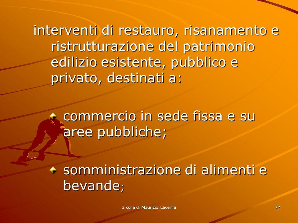 a cura di Maurizio Lacerra 18 ricettività turistica; ristorazione; produzione e vendita di prodotti tipici dellartigianato locale ed alla vendita di quelli tipici dellagricoltura;