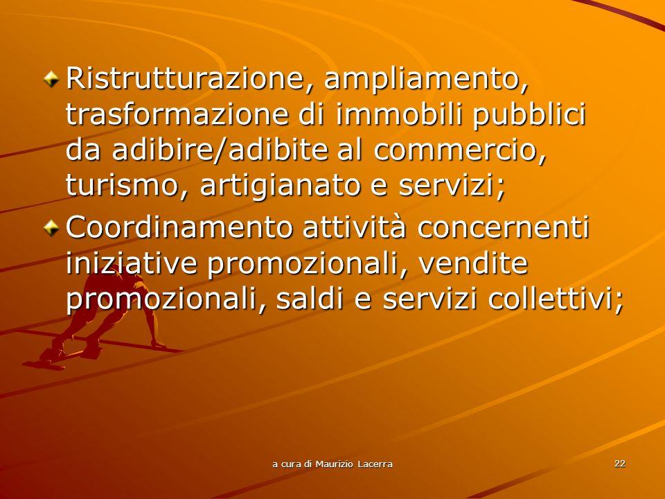 a cura di Maurizio Lacerra 23 Strategie,servizi comuni, coordinamento e promozione delle iniziative; Parcheggi finalizzati allarea da promuovere; Altri interventi finalizzati allobiettivo.
