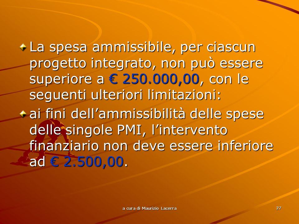 a cura di Maurizio Lacerra 28 Sono ammissibili le spese di funzionamento per un tetto massimo del 10%; nellambito delle stesse può essere ammessa a finanziamento la spesa prevista per leventuale nomina del responsabile del progetto.
