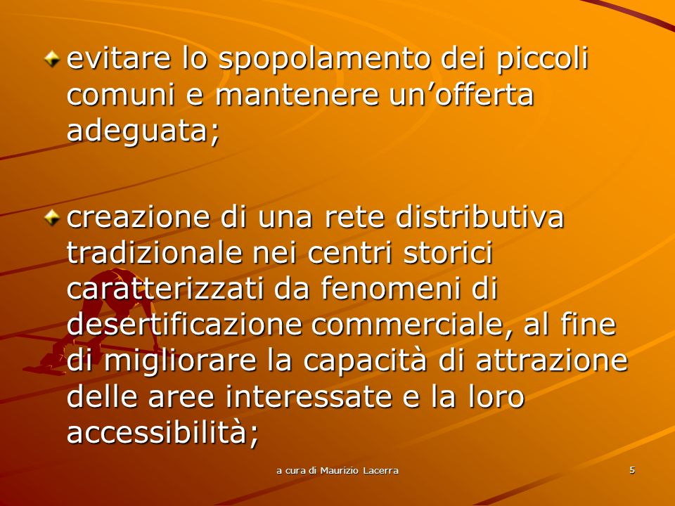 a cura di Maurizio Lacerra 6 realizzare un qualificato livello di animazione economica, sociale e culturale.
