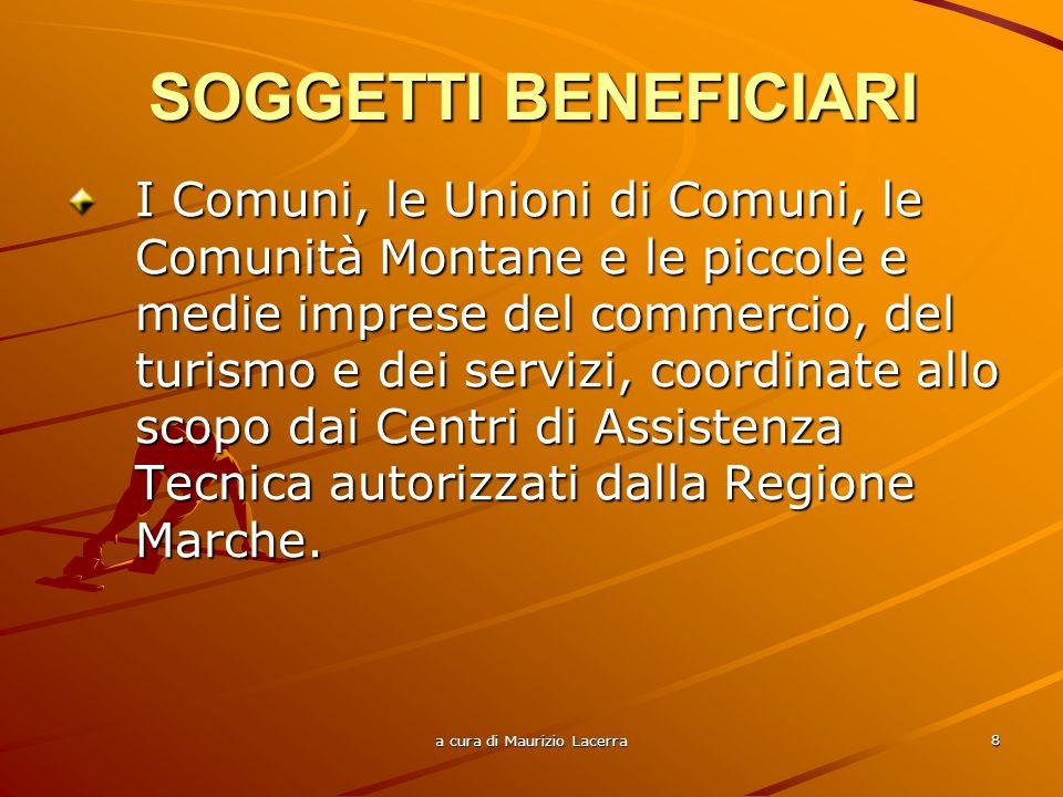 a cura di Maurizio Lacerra 9 I requisiti dei soggetti beneficiari sono previsti dalla L.R.