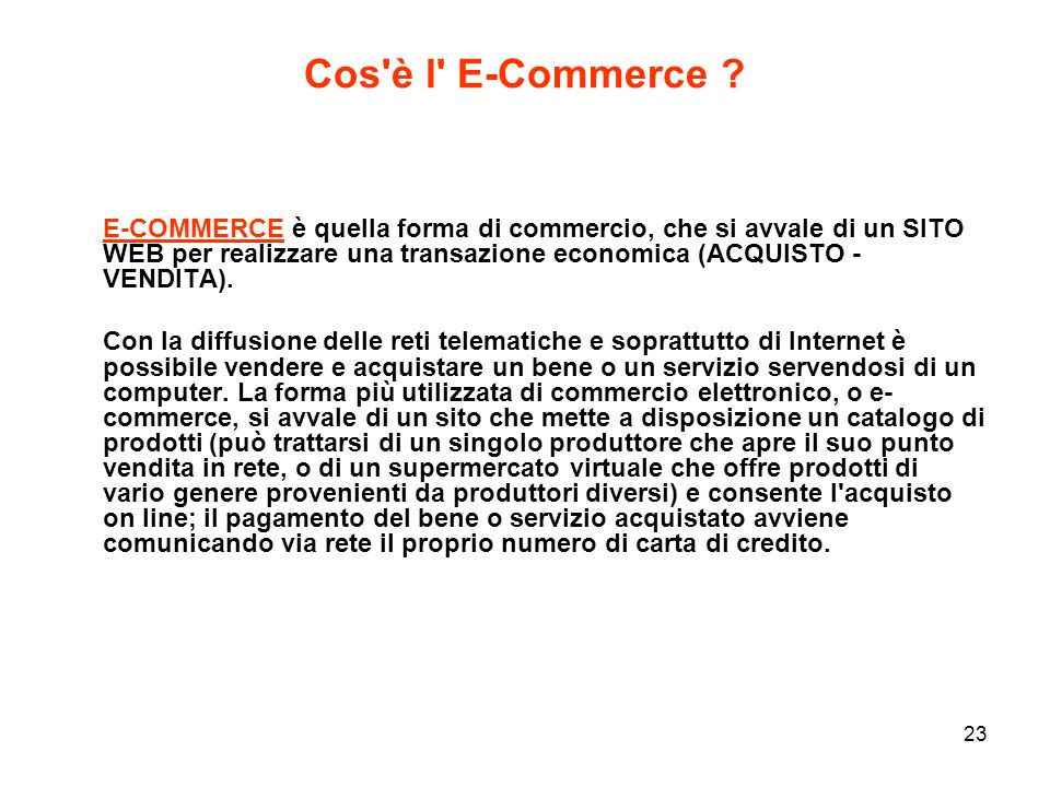 23 Cos è l E-Commerce .