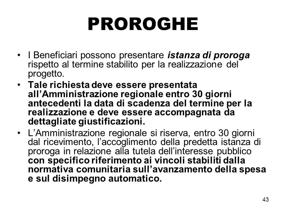 43 PROROGHE I Beneficiari possono presentare istanza di proroga rispetto al termine stabilito per la realizzazione del progetto.