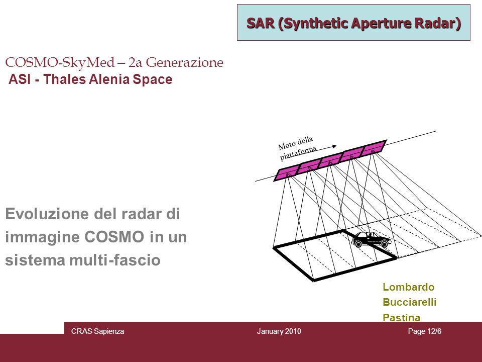 January 2010 CRAS SapienzaPage 12/6 COSMO-SkyMed – 2a Generazione ASI - Thales Alenia Space Evoluzione del radar di immagine COSMO in un sistema multi