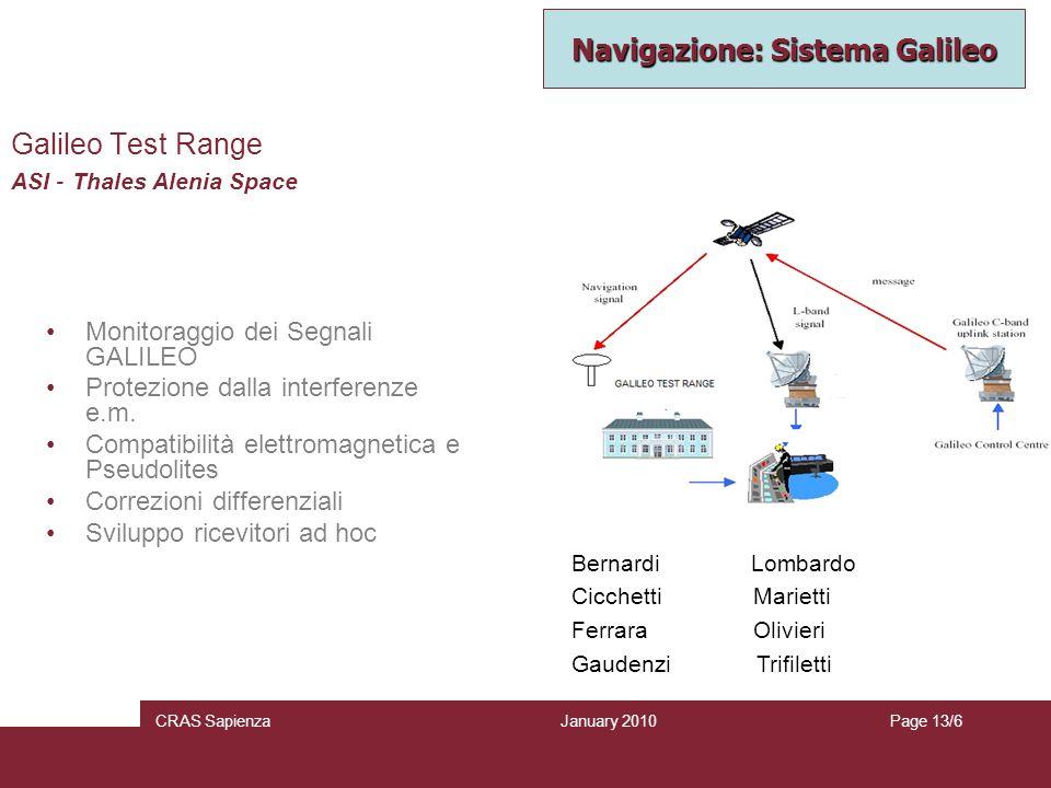 January 2010 CRAS SapienzaPage 13/6 Galileo Test Range ASI - Thales Alenia Space Monitoraggio dei Segnali GALILEO Protezione dalla interferenze e.m. C