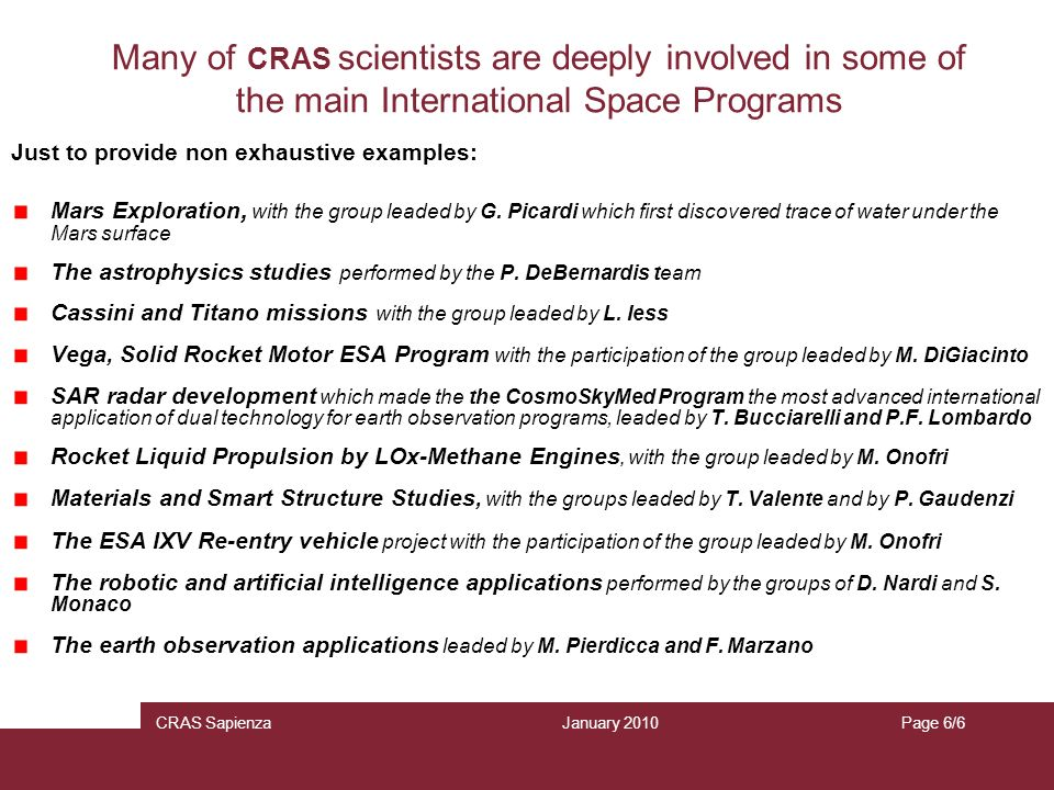 January 2010 CRAS SapienzaPage 6/6 Many of CRAS scientists are deeply involved in some of the main International Space Programs Just to provide non ex