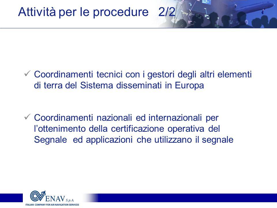 Coordinamenti tecnici con i gestori degli altri elementi di terra del Sistema disseminati in Europa Coordinamenti nazionali ed internazionali per lott