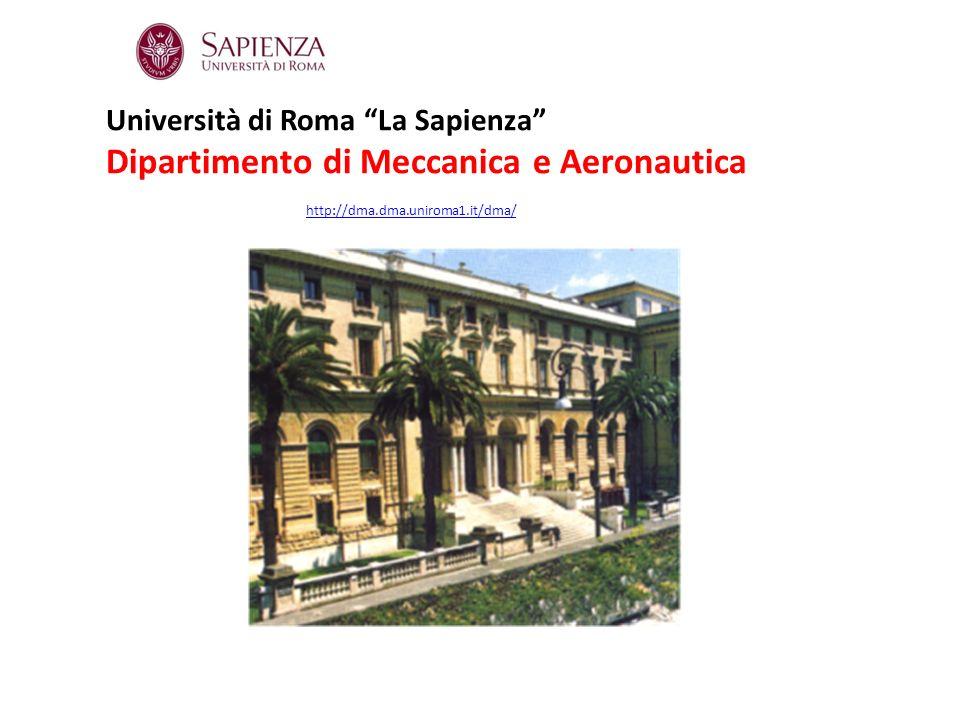 Università di Roma La Sapienza Dipartimento di Meccanica e Aeronautica http://dma.dma.uniroma1.it/dma/
