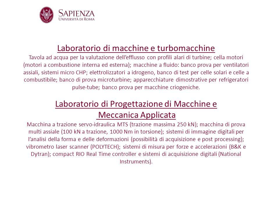 Laboratorio di macchine e turbomacchine Tavola ad acqua per la valutazione dellefflusso con profili alari di turbine; cella motori (motori a combustio