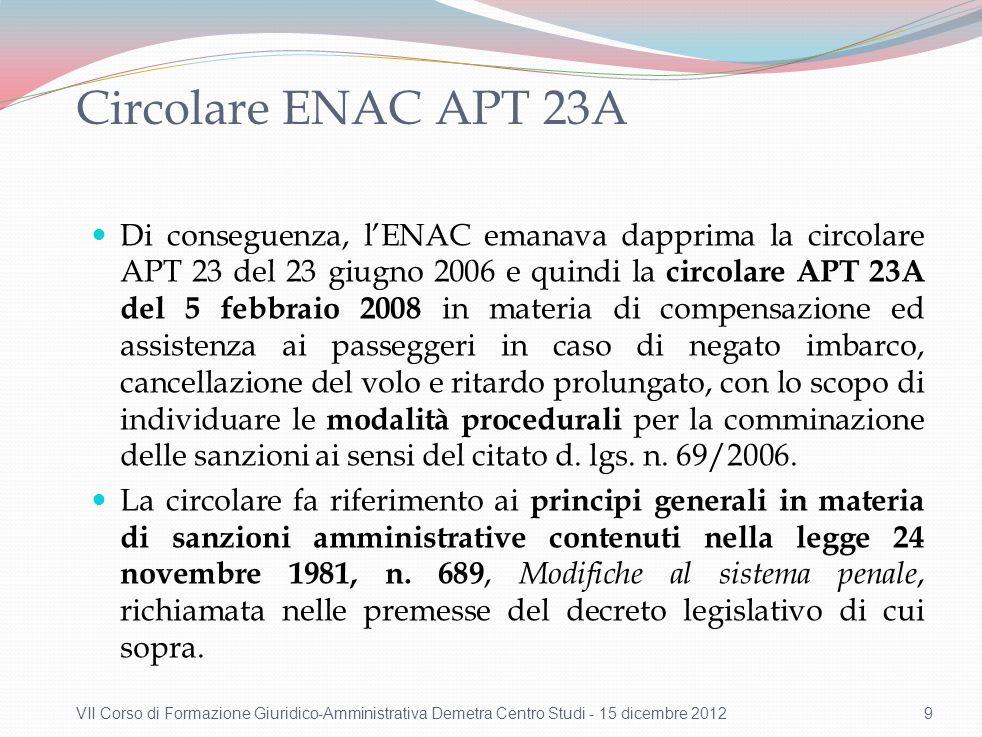 Circolare ENAC APT 23A Di conseguenza, lENAC emanava dapprima la circolare APT 23 del 23 giugno 2006 e quindi la circolare APT 23A del 5 febbraio 2008