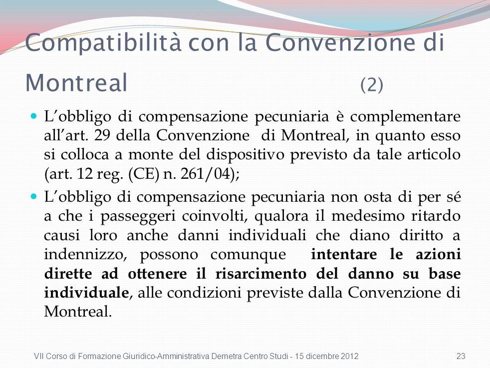 Compatibilità con la Convenzione di Montreal (2) Lobbligo di compensazione pecuniaria è complementare allart. 29 della Convenzione di Montreal, in qua