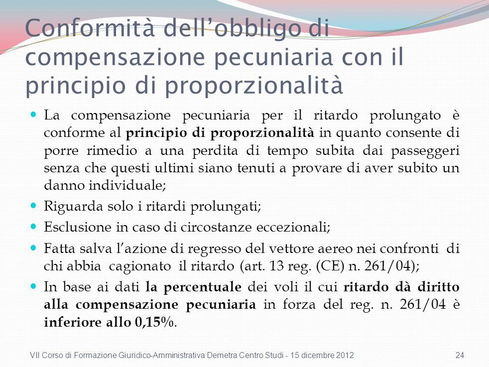 Conformità dellobbligo di compensazione pecuniaria con il principio di proporzionalità La compensazione pecuniaria per il ritardo prolungato è conform