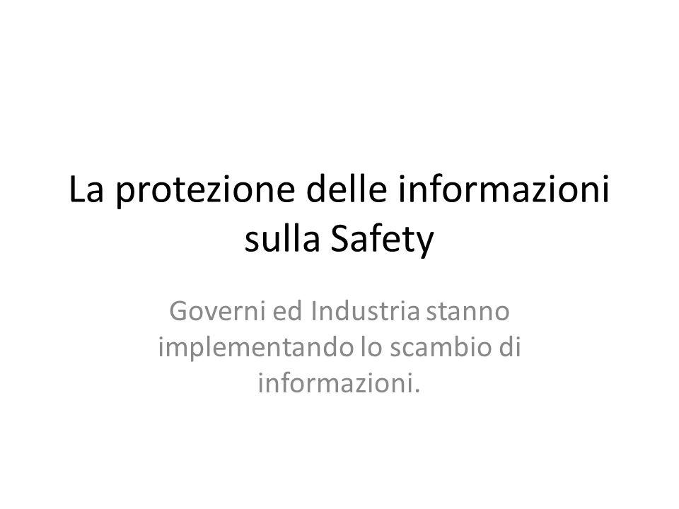 La protezione delle informazioni sulla Safety Governi ed Industria stanno implementando lo scambio di informazioni.