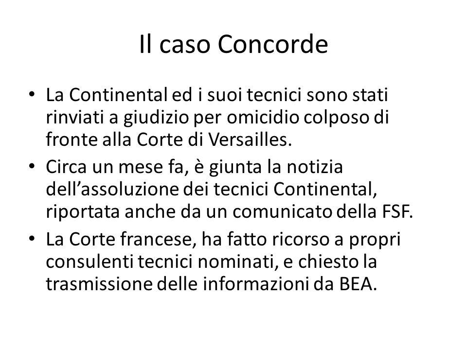 Il caso Concorde La Continental ed i suoi tecnici sono stati rinviati a giudizio per omicidio colposo di fronte alla Corte di Versailles. Circa un mes