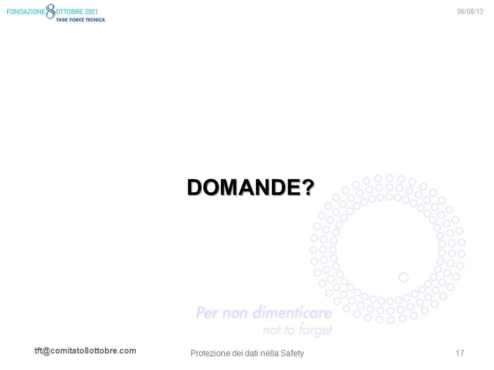 tft@comitato8ottobre.com DOMANDE? 06/06/13 Protezione dei dati nella Safety 17