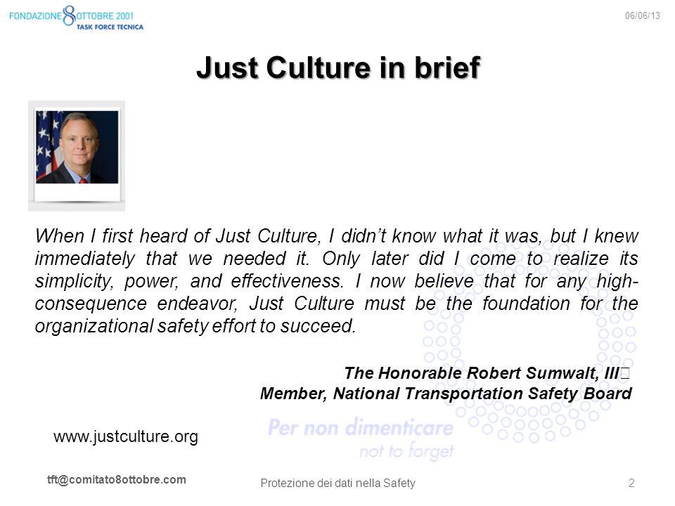 tft@comitato8ottobre.com Just Culture in brief 06/06/13 Protezione dei dati nella Safety 2 When I first heard of Just Culture, I didnt know what it wa