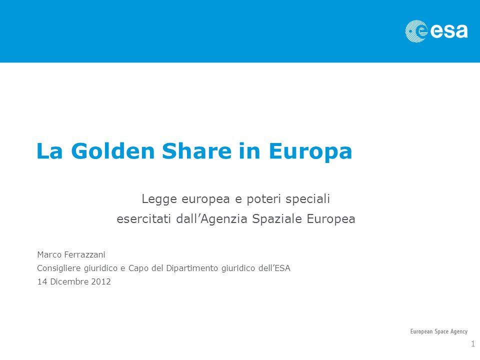Legge europea e poteri speciali esercitati dallAgenzia Spaziale Europea Marco Ferrazzani Consigliere giuridico e Capo del Dipartimento giuridico dellE