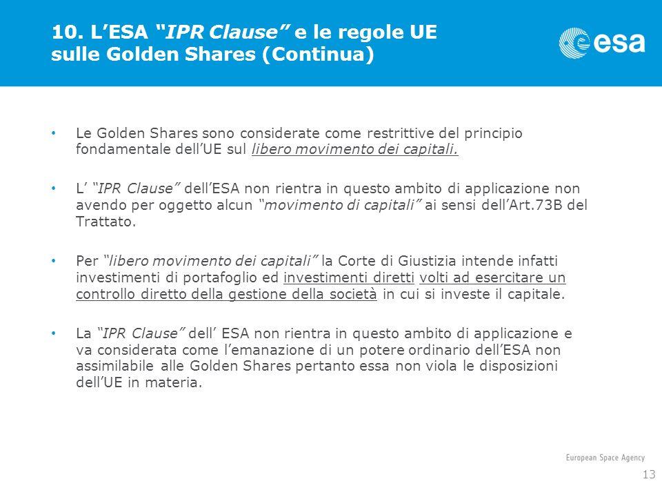 10. LESA IPR Clause e le regole UE sulle Golden Shares (Continua) Le Golden Shares sono considerate come restrittive del principio fondamentale dellUE