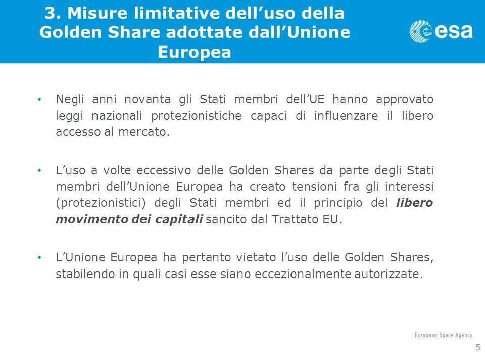 3. Misure limitative delluso della Golden Share adottate dallUnione Europea Negli anni novanta gli Stati membri dellUE hanno approvato leggi nazionali