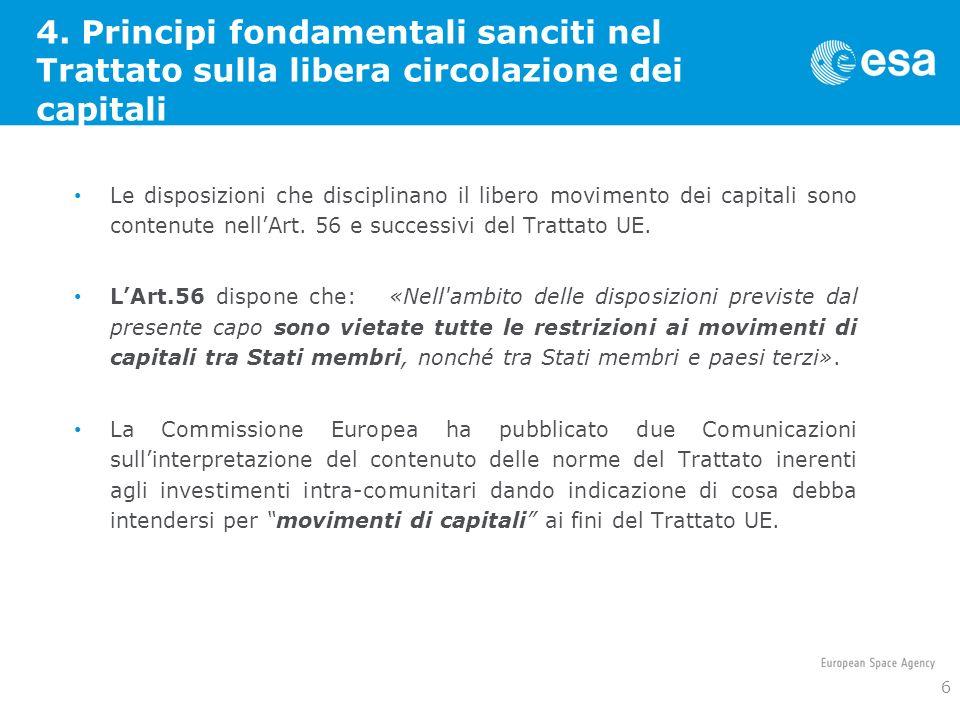 4. Principi fondamentali sanciti nel Trattato sulla libera circolazione dei capitali Le disposizioni che disciplinano il libero movimento dei capitali