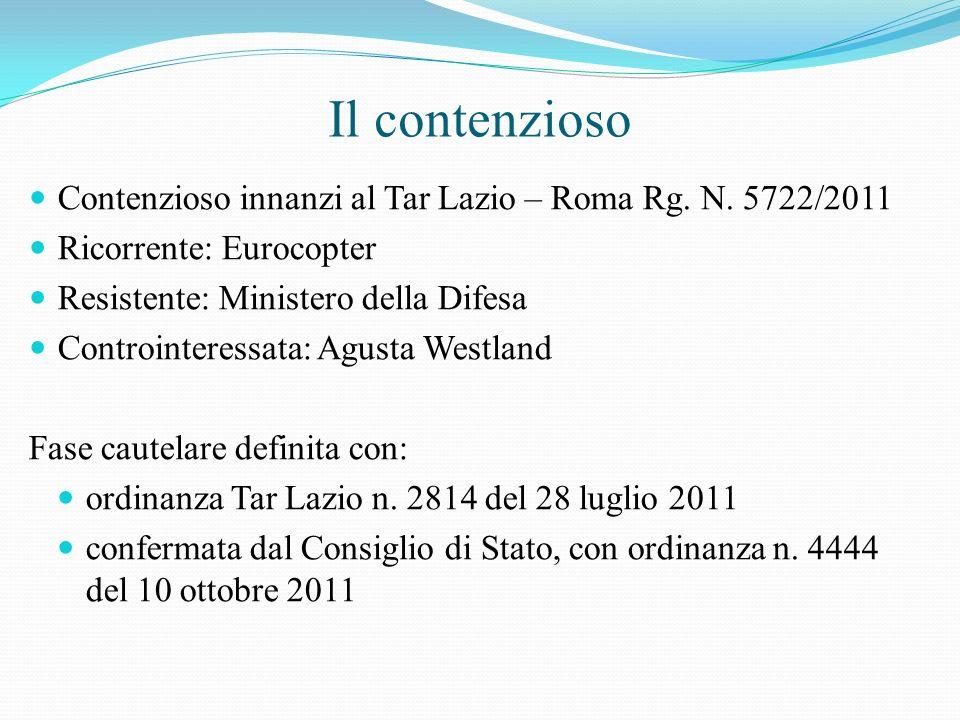 Il contenzioso Contenzioso innanzi al Tar Lazio – Roma Rg. N. 5722/2011 Ricorrente: Eurocopter Resistente: Ministero della Difesa Controinteressata: A