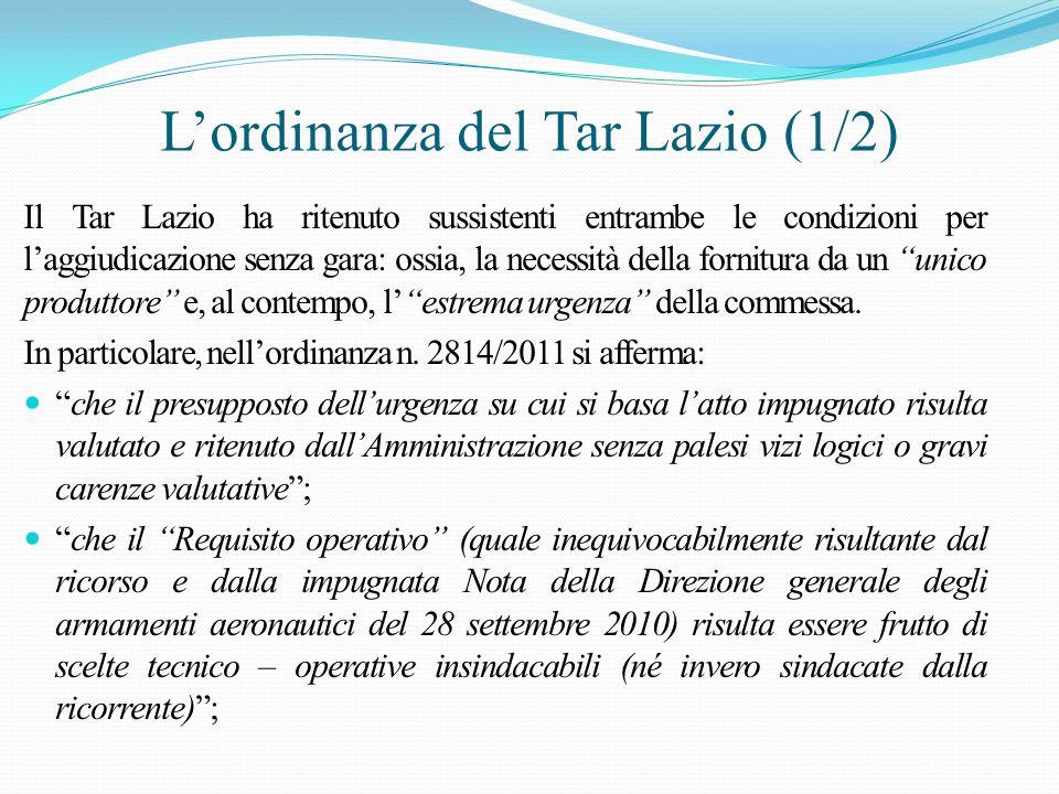 Lordinanza del Tar Lazio (1/2) Il Tar Lazio ha ritenuto sussistenti entrambe le condizioni per laggiudicazione senza gara: ossia, la necessità della f