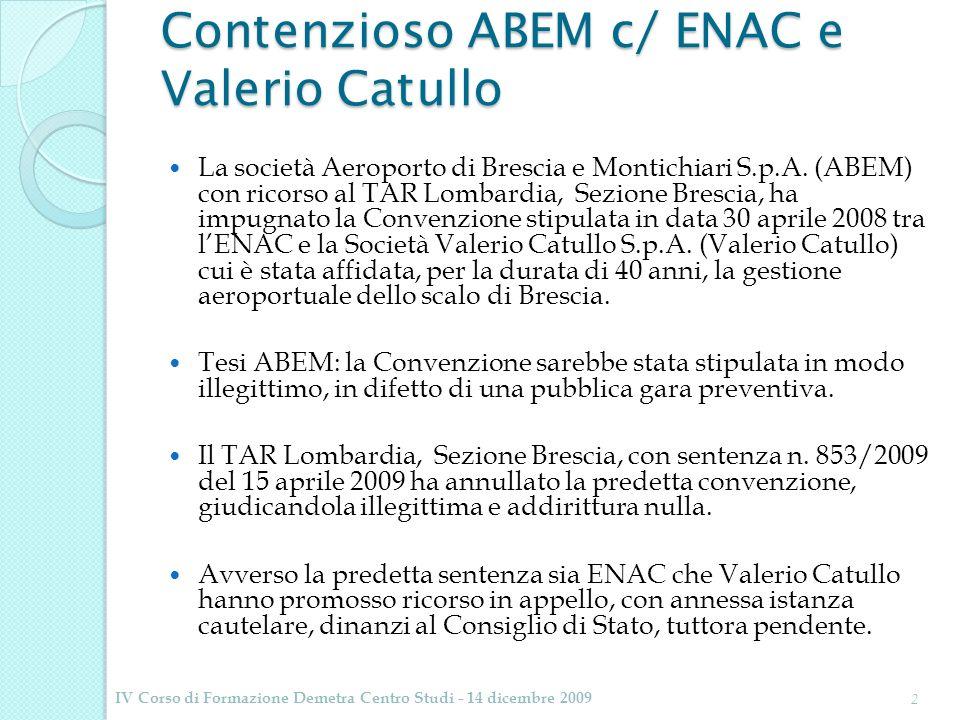 Contenzioso ABEM c/ ENAC e Valerio Catullo La società Aeroporto di Brescia e Montichiari S.p.A. (ABEM) con ricorso al TAR Lombardia, Sezione Brescia,