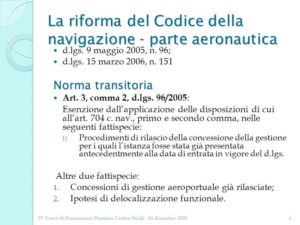 La riforma del Codice della navigazione - parte aeronautica d.lgs. 9 maggio 2005, n. 96; d.lgs. 15 marzo 2006, n. 151 Norma transitoria Art. 3, comma