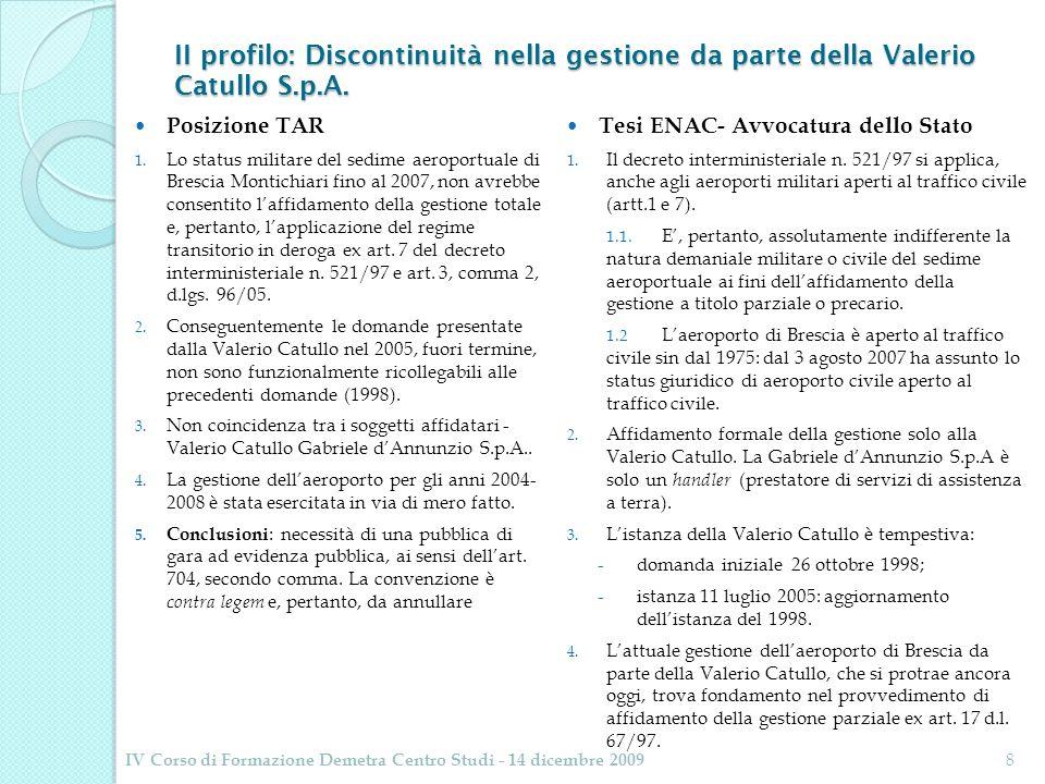 II profilo: Discontinuità nella gestione da parte della Valerio Catullo S.p.A. Posizione TAR 1. Lo status militare del sedime aeroportuale di Brescia