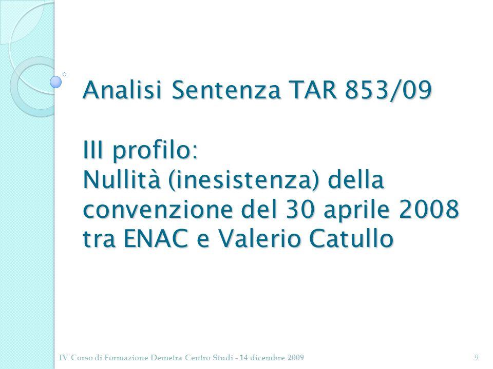 Analisi Sentenza TAR 853/09 III profilo: Nullità (inesistenza) della convenzione del 30 aprile 2008 tra ENAC e Valerio Catullo IV Corso di Formazione