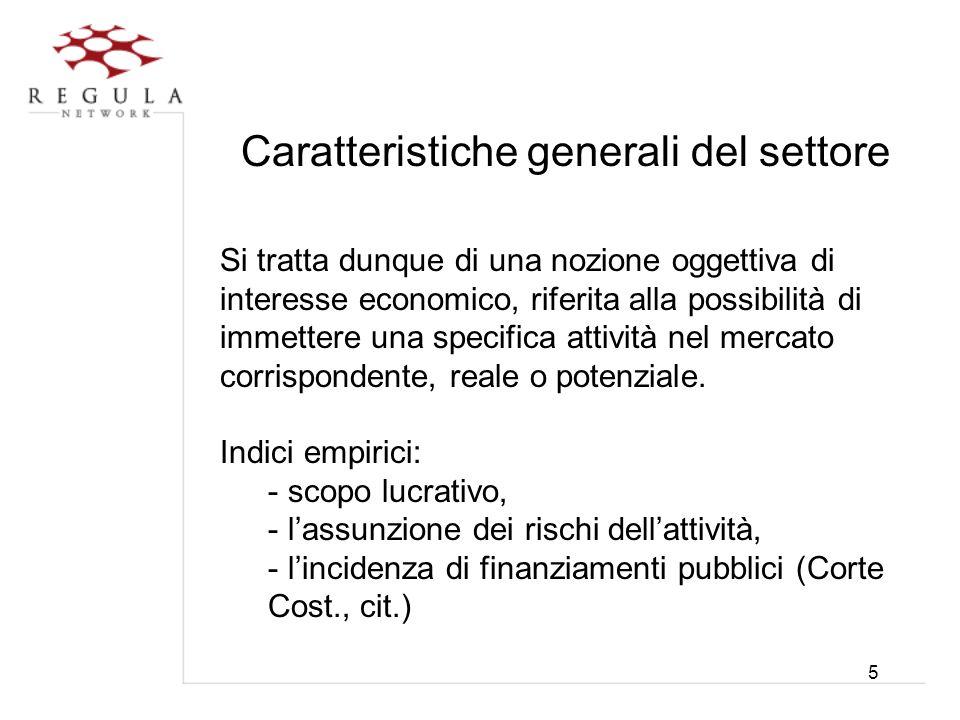 5 Caratteristiche generali del settore Si tratta dunque di una nozione oggettiva di interesse economico, riferita alla possibilità di immettere una sp