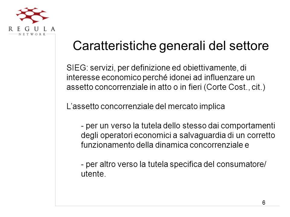 6 Caratteristiche generali del settore SIEG: servizi, per definizione ed obiettivamente, di interesse economico perché idonei ad influenzare un assett