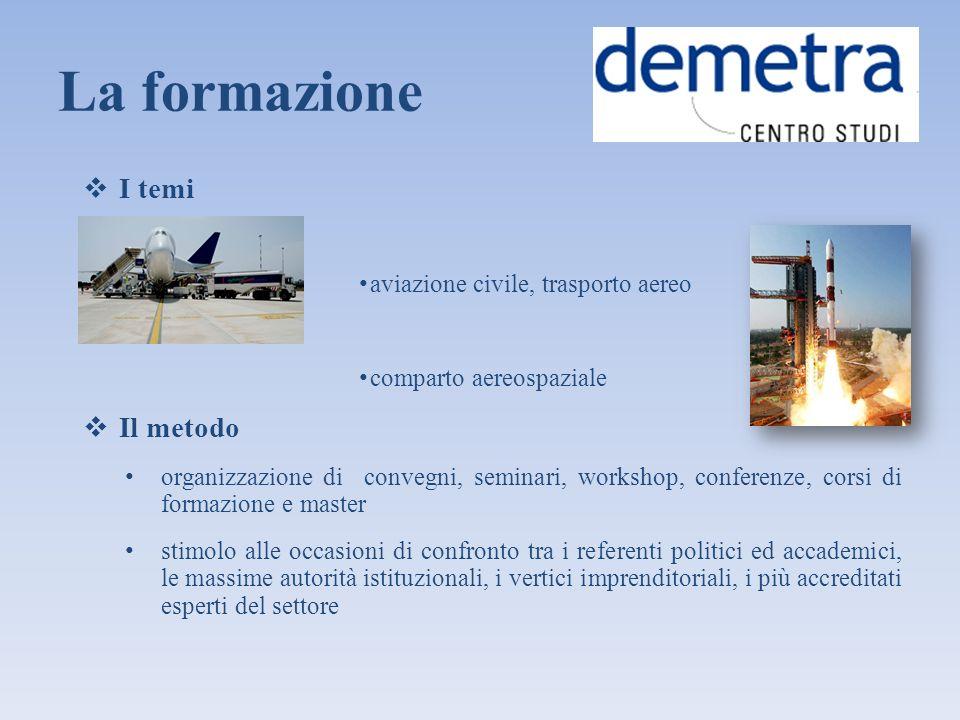 La formazione I temi aviazione civile, trasporto aereo comparto aereospaziale Il metodo organizzazione di convegni, seminari, workshop, conferenze, co