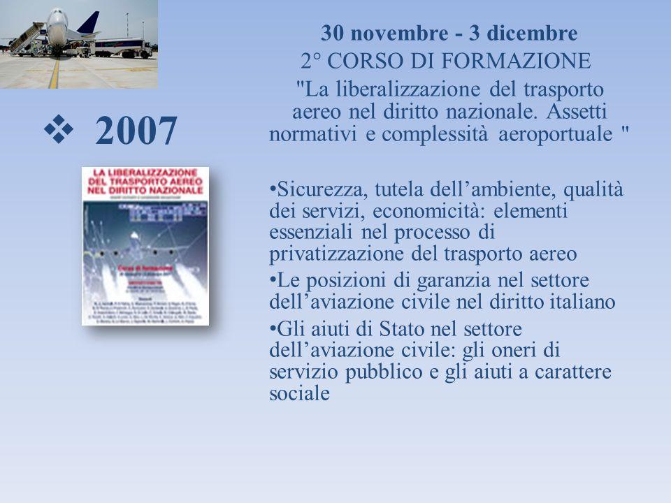 2007 30 novembre - 3 dicembre 2° CORSO DI FORMAZIONE