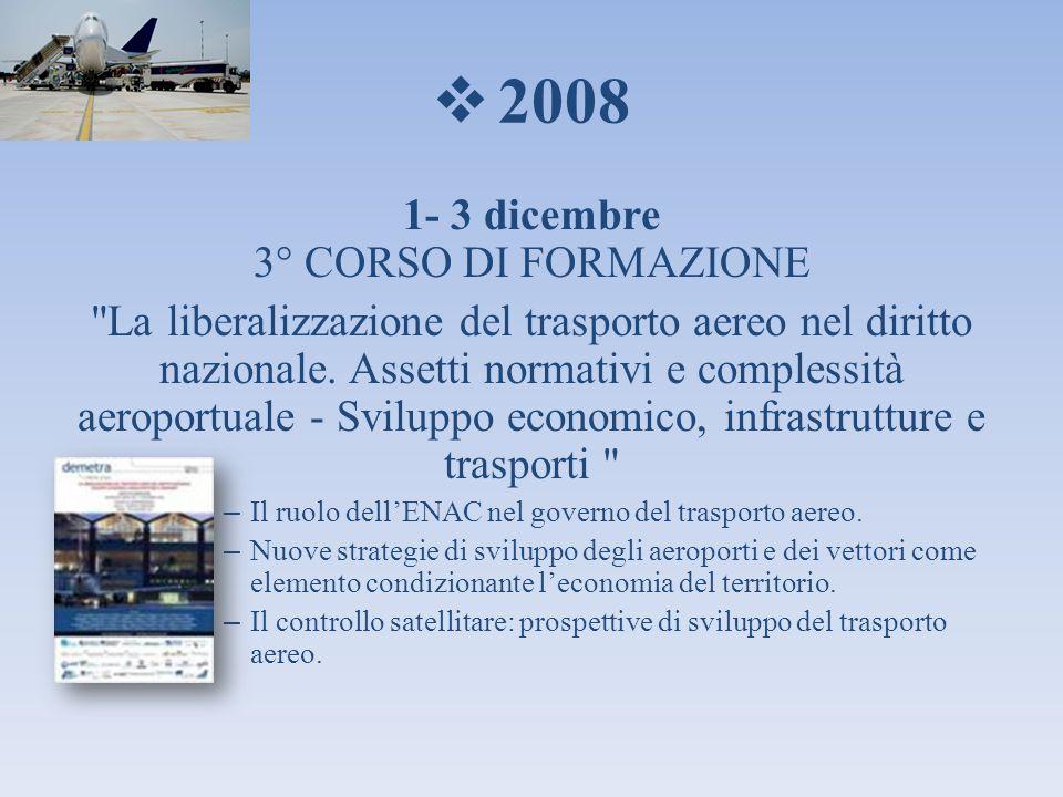 2008 1- 3 dicembre 3° CORSO DI FORMAZIONE