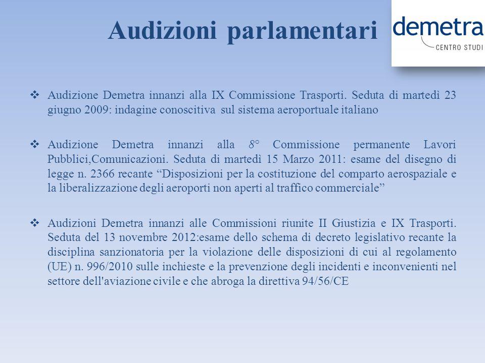 Audizioni parlamentari Audizione Demetra innanzi alla IX Commissione Trasporti. Seduta di martedì 23 giugno 2009: indagine conoscitiva sul sistema aer