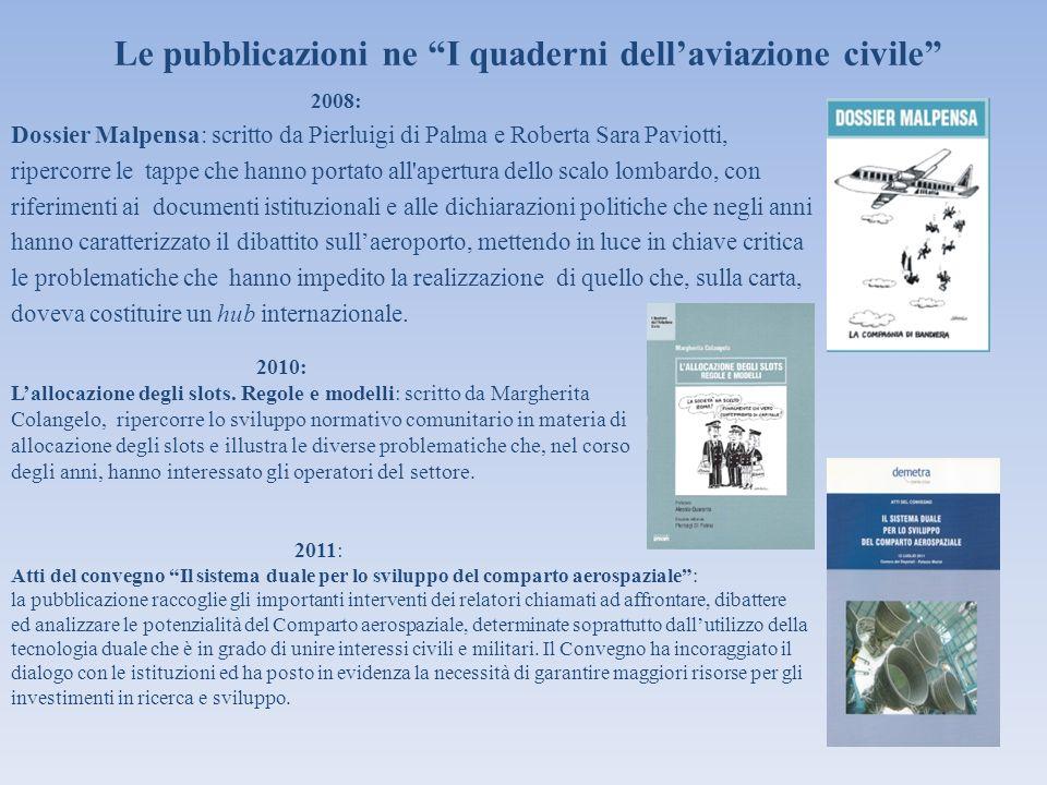 Le pubblicazioni ne I quaderni dellaviazione civile 2008: Dossier Malpensa: scritto da Pierluigi di Palma e Roberta Sara Paviotti, ripercorre le tappe