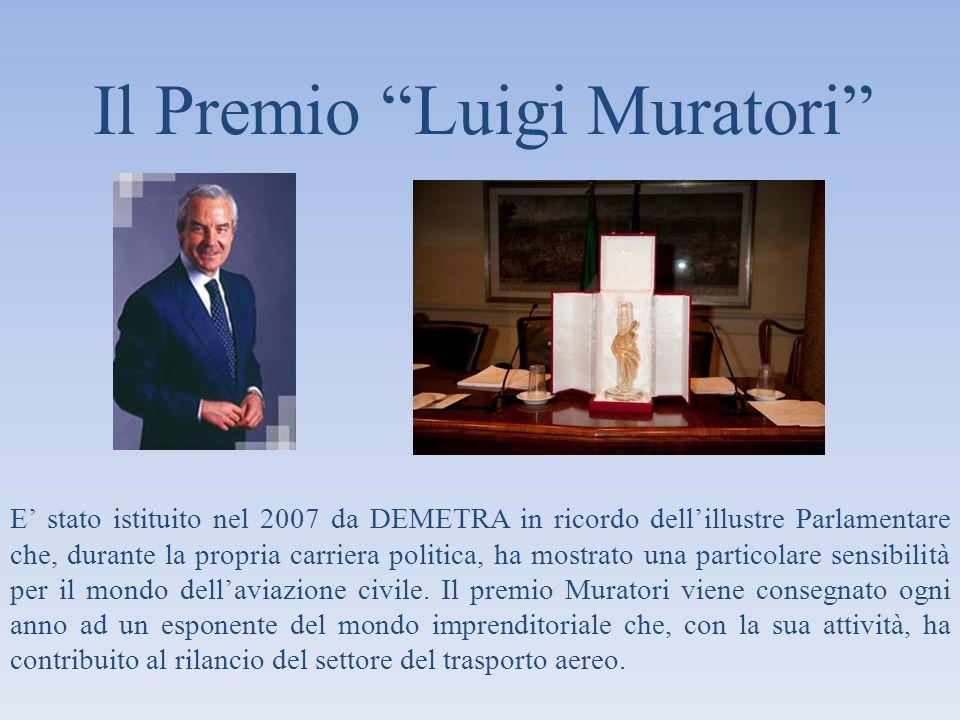 Il Premio Luigi Muratori E stato istituito nel 2007 da DEMETRA in ricordo dellillustre Parlamentare che, durante la propria carriera politica, ha most