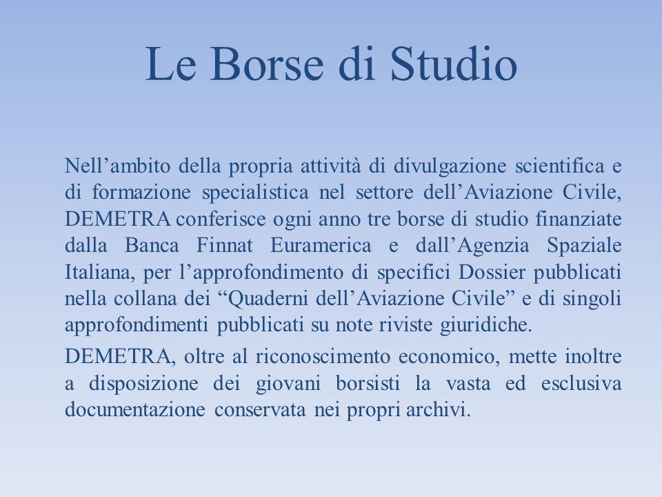 Le Borse di Studio Nellambito della propria attività di divulgazione scientifica e di formazione specialistica nel settore dellAviazione Civile, DEMET