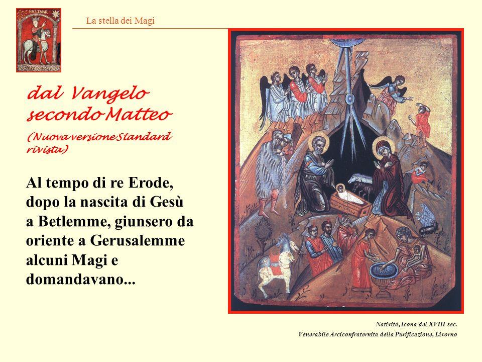 dal Vangelo secondo Matteo (Nuova versione Standard rivista) Natività, Icona del XVIII sec. Venerabile Arciconfraternita della Purificazione, Livorno